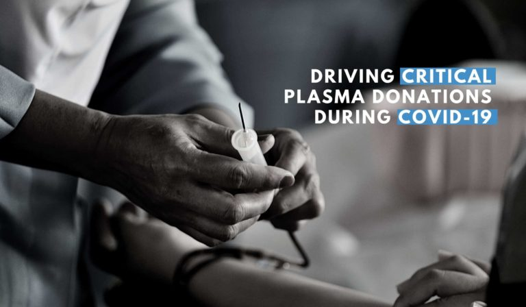 DRIVING CRITICAL PLASMA DONATIONS DURING COVID-19