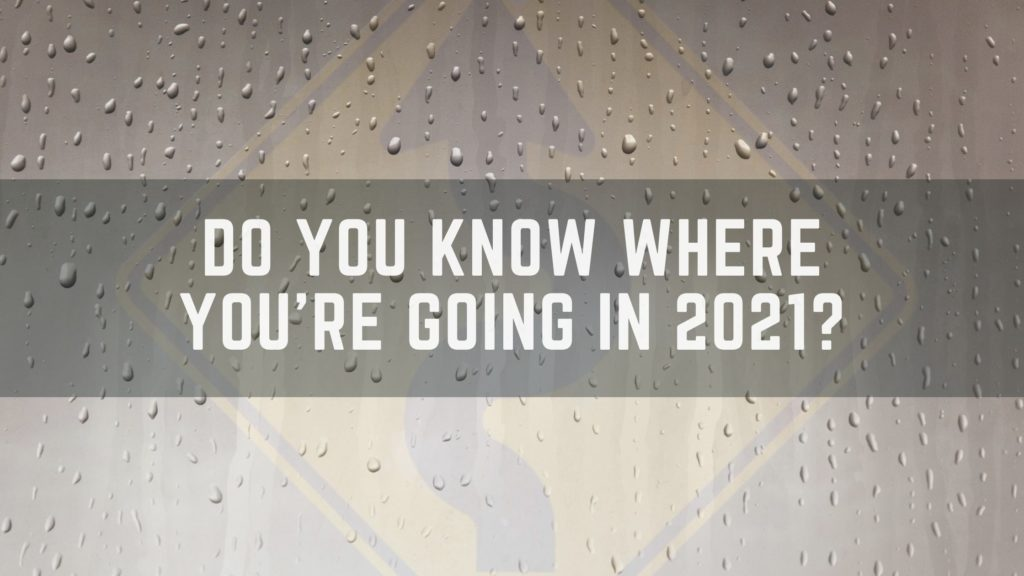 Where are you going in 2021